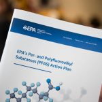 EPA Announces Interagency Review of Two Actions under PFAS Action Plan